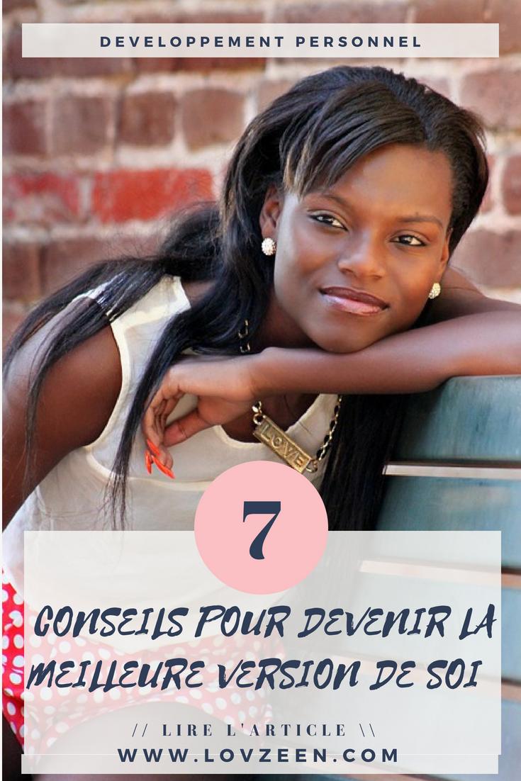CONSEILS POUR DEVENIR LA MEILLEURE VERSION DE SOI (2)